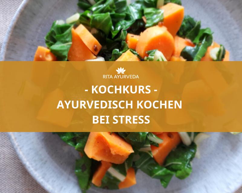 Kochkurs Ayurvedisch kochen bei Stress